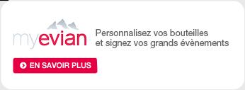 myevian.com Personnalisez vos bouteilles et signez vos grands évènements